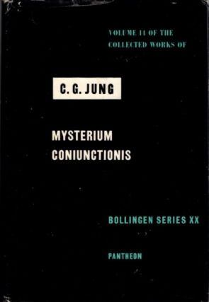 MYSTERIUM CONIUNCTIONIS; An Inquiry into the Separation and Synthesis of Psychic Opposites in...