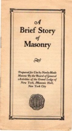 A BRIEF STORY OF MASONRY. Grand Lodge of New York