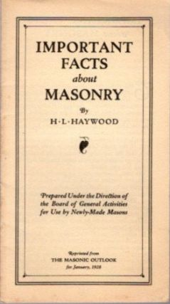 IMPORTANT FACTS ABOUT MASONRY. H. L. Haywood