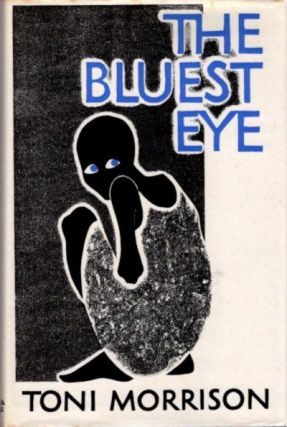 THE BLUEST EYE. Toni Morrison