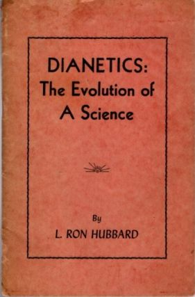 DIANETICS; The Evolution of A Science. L. Ron Hubbard