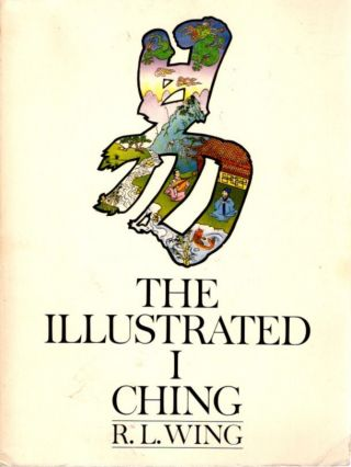 THE ILLUSTRATED I CHING. R. L. Wing