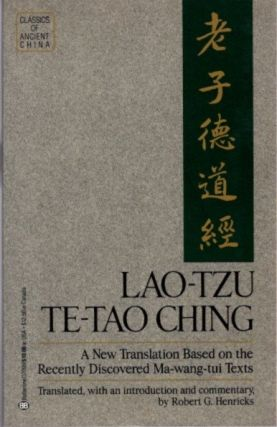 LAO TZU: TE-TAO CHING; A New Translation Based on the Recently Discovered Ma-wang-tui Texts. Lao...