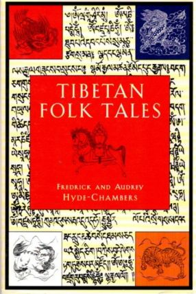 TIBETAN FOLK TALES. Frederick and Audrey Hyde-Chambers