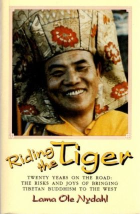 RIDING THE TIGER; Twenty Years on the Road: Risks and Joys of Bringing Tibetan Buddhism to the...