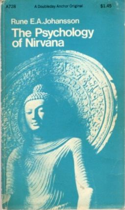 THE PSYCHOLOGY OF NIVANA; A comparative study of the natural goal of Buddhism and the aims of...