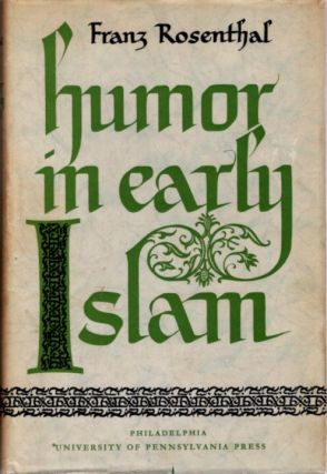 HUMOR IN EARLY ISLAM. Franz Rosenthal