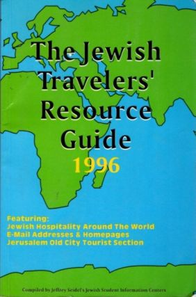 THE JEWISH TRAVELERS' RESOURCE GUIDE 1996. Jeff Seidel