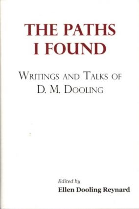 THE PATHS I FOUND; Writings and Talks of D.M. Dooling