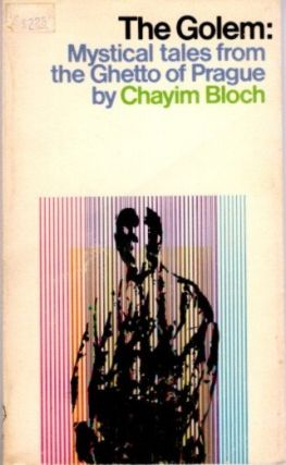 THE GOLEM; Legends from the Ghetto of Prague. Chayim Bloch