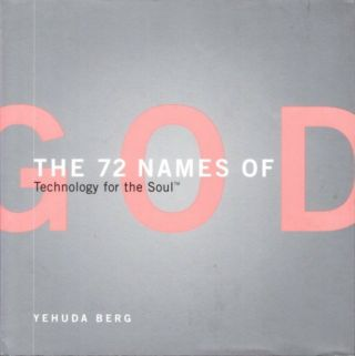 THE 72 NAMES OF GOD; Technology for the Soul. Yehuda Berg