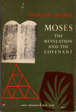 MOSES; The Revelation and the Covenant. Martin Buber