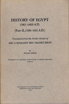 HISTORY OF EGYPT 1382 - 1469 A.D.; Translated from the Arabic Annals of Abu L-Mahasin ibn Taghri Birdi