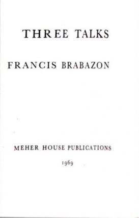 THREE TALKS. Francis Brabazon