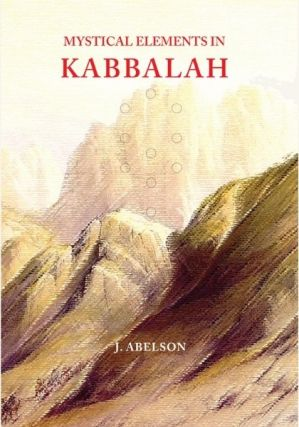 MYSTICAL ELEMENTS IN KABBALAH. Joshua Abelson