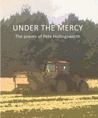 UNDER THE MERCY; Poems. Pete Hollingsworth
