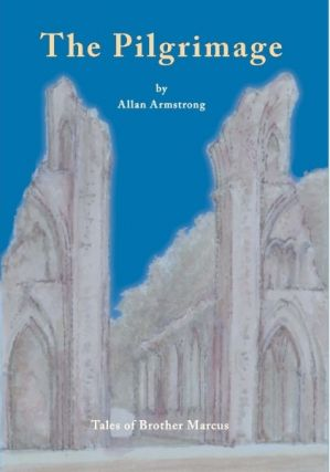 THE PILGRIMAGE; Tales of Brother Marcus. Allan Armstrong