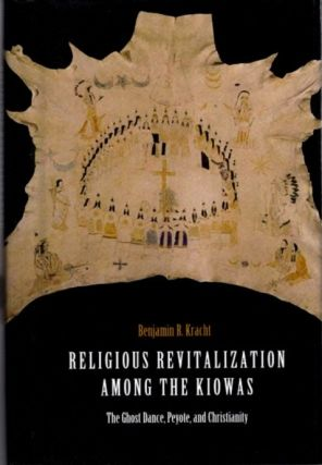 RELIGIOUS REVITALIZATION AMONG THE KIOWAS; The Ghost Dance, Peyote, and Christianity. Benjamin R....
