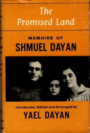 THE PROMISED LAND; Memoirs of Shmuel Dayan. Shmuel Dayan