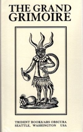 THE GRAND GRIMOIRE; A Practical Manual of Diabolic Evocation and Black Magic. Solomon, Gretchen Ruby