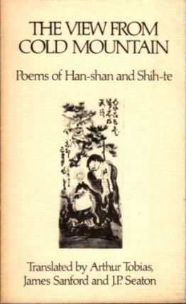 VIEW FROM COLD MOUNTAIN; Poems of Han-Shan and Shih-Te. Han-shan, Shih-te