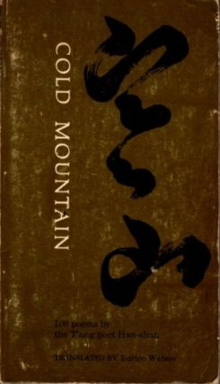 COLD MOUNTAIN; 100 poems by T'ang poet Han-shan. Han-shan, Burton Watson, trans
