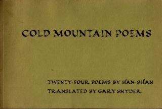 COLD MOUTAIN POEMS; Twenty-Four Poems by Han-shan. Hn-shan, Gary Snyder