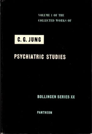 PSYCHIATRIC STUDIES; The Collected Works of C.G. Jung: Volume 1. C. G. Jung