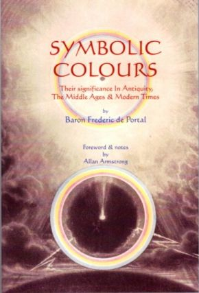SYMBOLIC COLOURS; Their Significance in Antiquity, the Middle Ages & Modern Times. Frederic de...