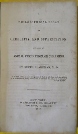 PHILOSOPHICAL ESSAY ON CREDULITY AND SUPERSTITION; And also On Animal Fascination, or Charming....