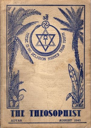 "THE THEOSOPHIST: VOL. LXI, NO. 11; (Incorporating ""Lucifer""): Augusat 1940. George S. Arundale"