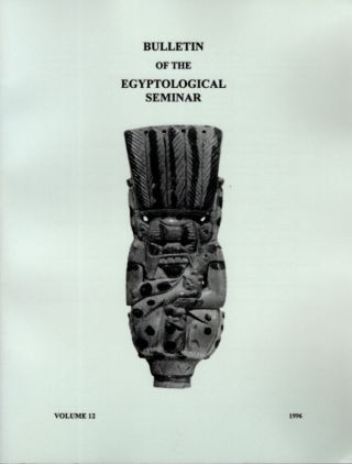 BULLETIN OF THE EGYPTOLOGICAL SEMINAR VOLUME 12 1996. Paul F. O'Rourke