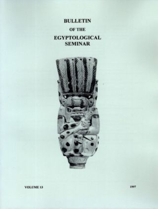 BULLETIN OF THE EGYPTOLOGICAL SEMINAR VOLUME 13 1997. Paul F. O'Rourke