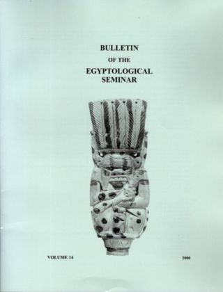 BULLETIN OF THE EGYPTOLOGICAL SEMINAR VOLUME 14 2000. James P. Allen