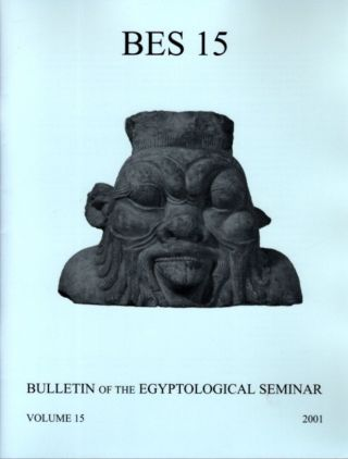 BULLETIN OF THE EGYPTOLOGICAL SEMINAR VOLUME 15 2001. James P. Allen
