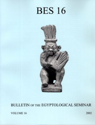 BULLETIN OF THE EGYPTOLOGICAL SEMINAR VOLUME 16 2002. James P. Allen