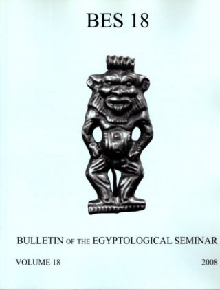 BULLETIN OF THE EGYPTOLOGICAL SEMINAR VOLUME 18 2008. James P. Allen