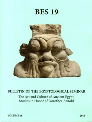 ART AND CULTURE OF ANCIENT EGYPT: STUDIES IN HONOR OF DOROTHEA ARNOLD; Bulletin of the...