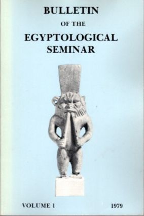 BULLETIN OF THE EGYPTOLOGICAL SEMINAR VOLUME 1 1979. Egyptological Seminar of New York