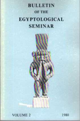 BULLETIN OF THE EGYPTOLOGICAL SEMINAR VOLUME 2 1980. Egyptological Seminar of New York