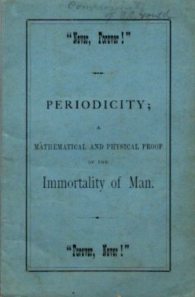PERIODICITY; A MATHEMATICAL AND PHYSICAL PROOF OF THE IMMORTALITY OF MAN. Ivan Slavonski