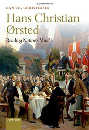 HANS CHRISTIAN ORSTED; Reading Nature's Mind. Dan Ch Christensen
