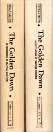 THE GOLDEN DAWN; An Account of the Teaching, Rites, and Ceremonies of the Hermetic Order of the...