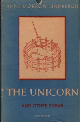 THE UNICORN AND OTHER POEMS; 1935-1955. Anne Morrow Lindbergh