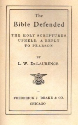 THE BIBLE DEFENDED; The Holy Scriptures Uphold. A Reply to Pearson