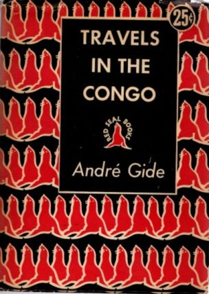 TRAVELS IN THE CONGO. Andre Gide