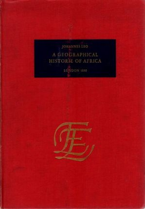 A GEOGRAPHICAL HISTORIE OF AFRICA. Johannes Leo