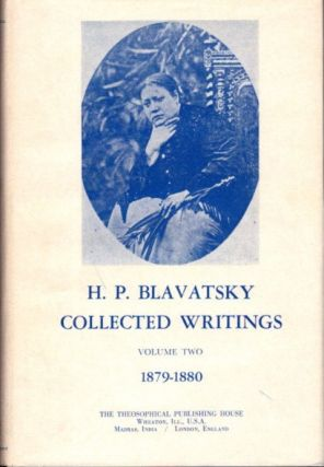 COLLECTED WRITINGS VOLUME TWO 1879-1880. H. P. Blavatsky