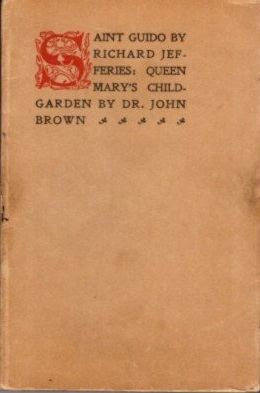 SAINT GUIDO & QUEEN MARY'S CHILD GARDEN. Richard Jefferies, Dr. John Brown