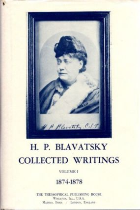 COLLECTED WRITINGS VOLUME ONE 1874-1878. H. P. Blavatsky